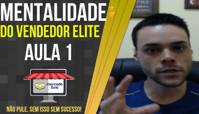 aula 1 vendedor elite do mercado livre